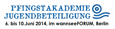Pfingstakademie Jugendbeteiligung 2014